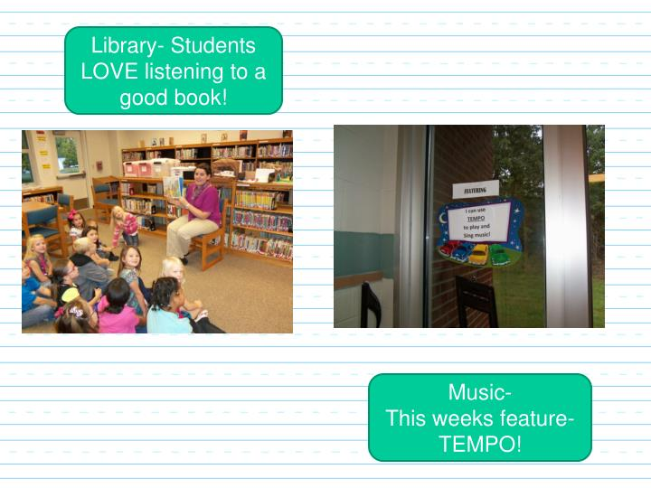 Library- Students LOVE listening to a good book!