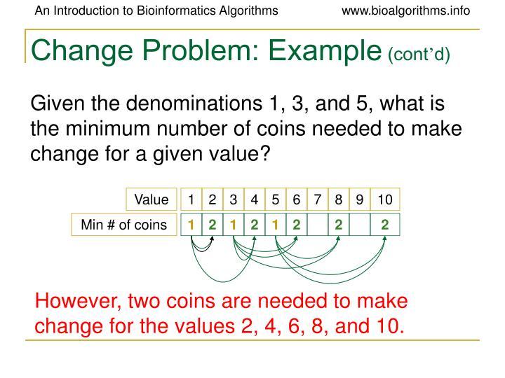 Change problem example cont d