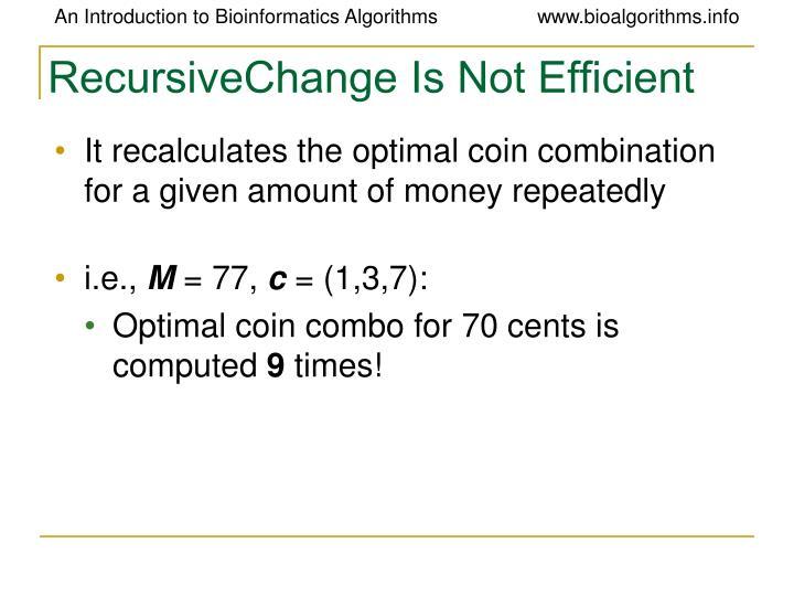 RecursiveChange Is Not Efficient