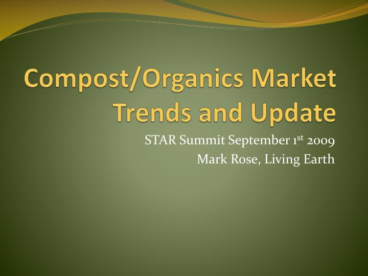 Compost organics market trends and update