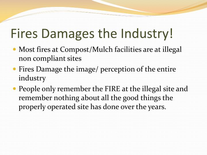 Fires Damages the Industry!