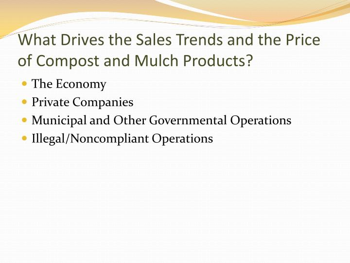 What Drives the Sales Trends and the Price of Compost and Mulch Products?