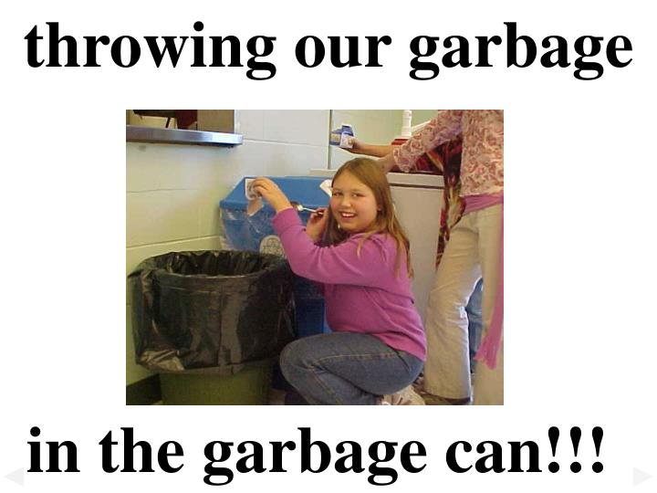 throwing our garbage