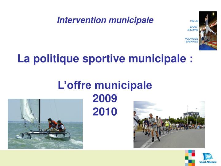 Intervention municipale la politique sportive municipale l offre municipale 2009 2010