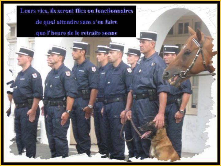Leurs vies, ils seront flics ou fonctionnaires