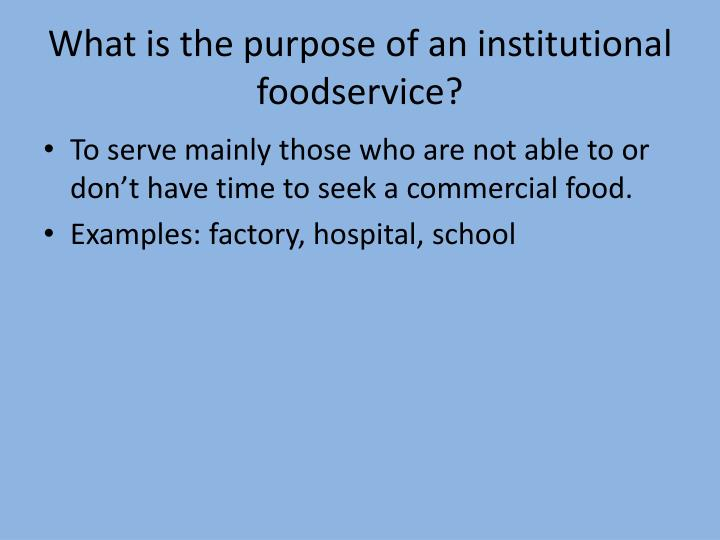 What is the purpose of an institutional foodservice?