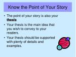 know the point of your story