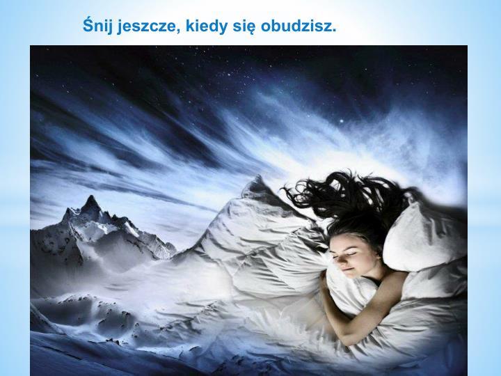 Śnij jeszcze, kiedy się obudzisz