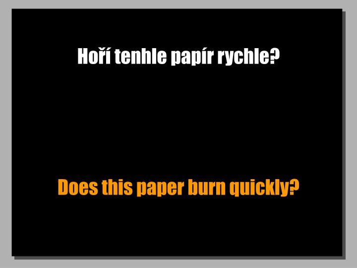 Hoří tenhle papír rychle?