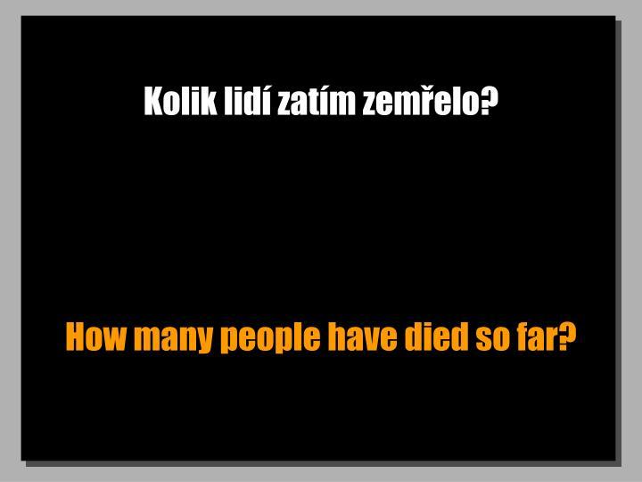 Kolik lidí zatím zemřelo?