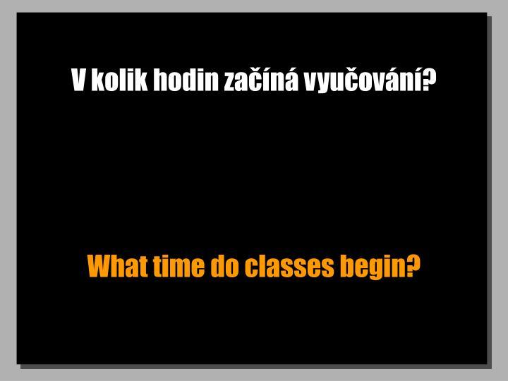 V kolik hodin začíná vyučování?