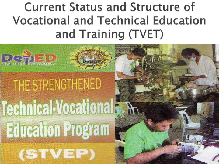 Current Status and Structure of Vocational and Technical Education and Training (TVET)