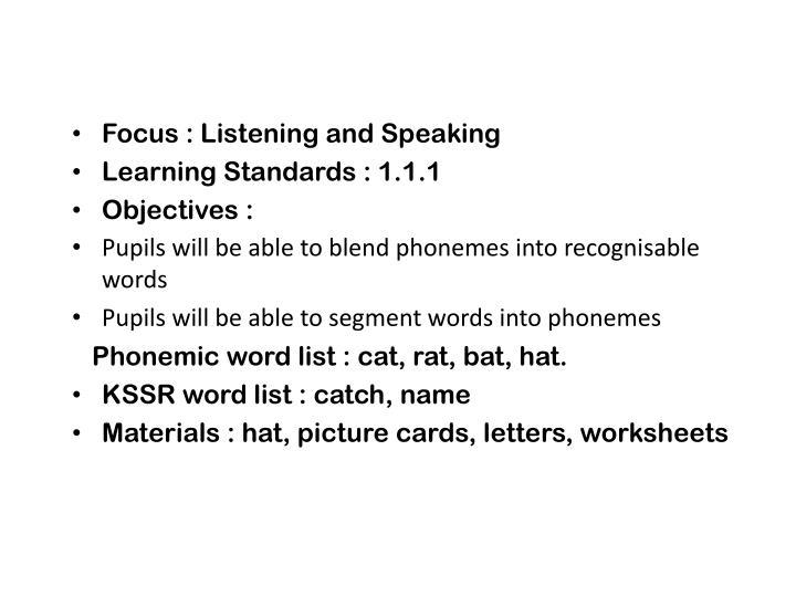 Focus : Listening and Speaking