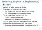 extending adapters vs implementing listeners