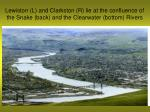 lewiston l and clarkston r lie at the confluence of the snake back and the clearwater bottom rivers
