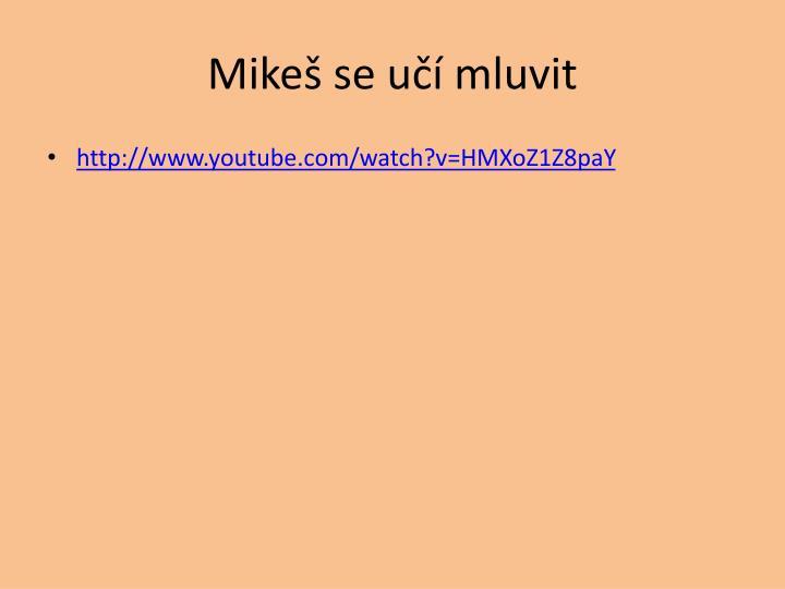 Mikeš se učí mluvit