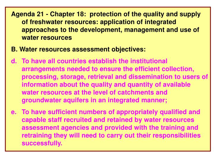 Agenda 21 - Chapter 18:  protection of the quality and supply of freshwater resources: application of integrated approaches to the development, management and use of water resources