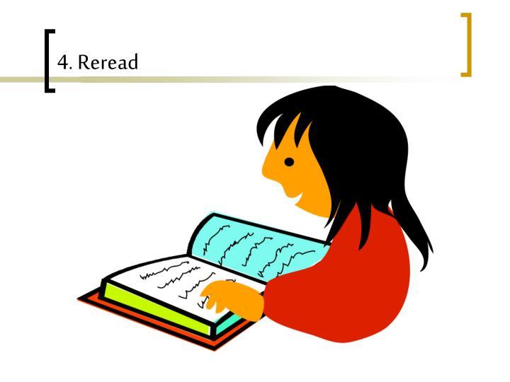 4. Reread
