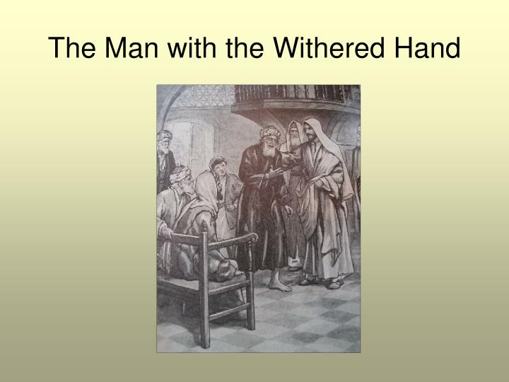The Man with the Withered Hand