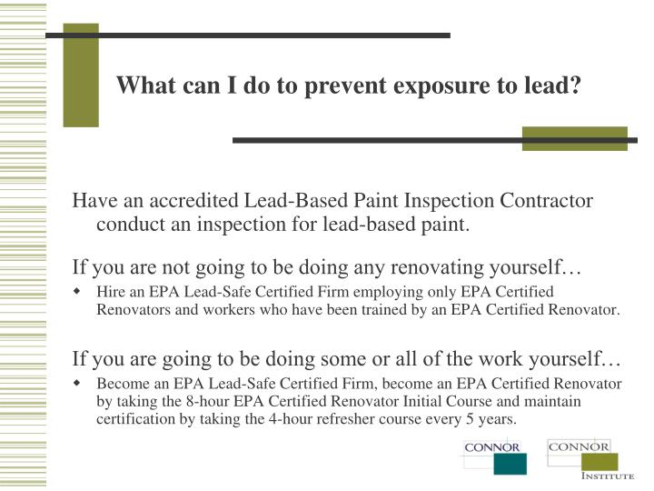 What can I do to prevent exposure to lead?