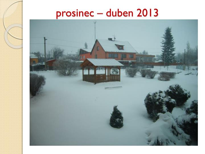 prosinec – duben 2013