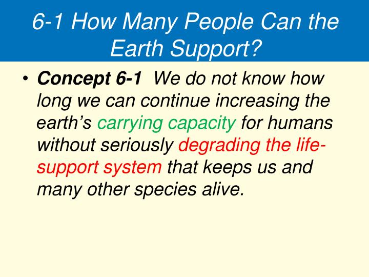 6-1 How Many People Can the Earth Support?