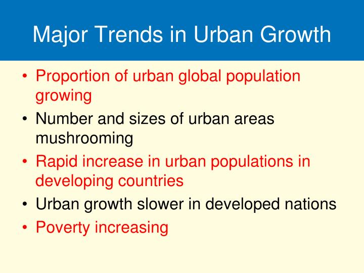 Major Trends in Urban Growth