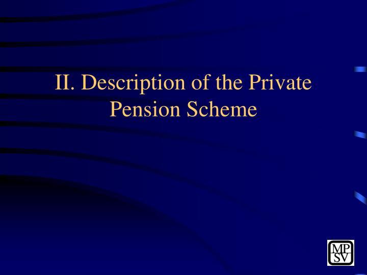 II. Description of the Private Pension Scheme