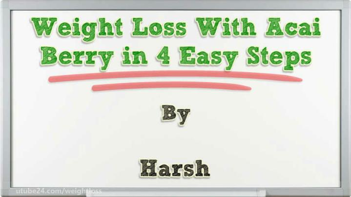 Ppt 38456 weight loss with acai berry in 4 easy steps