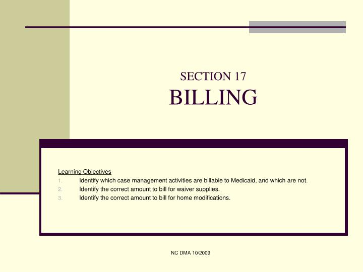 Section 17 billing