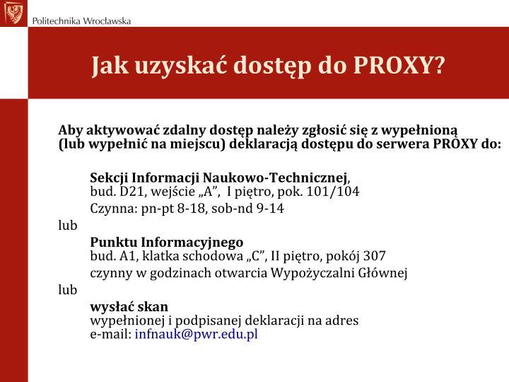 Jak uzyskać dostęp do PROXY?