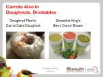 carrots also in doughnuts drinkables