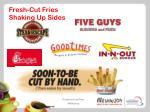 fresh cut fries shaking up sides