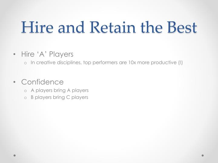Hire and Retain the Best
