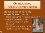 overcoming self righteousness