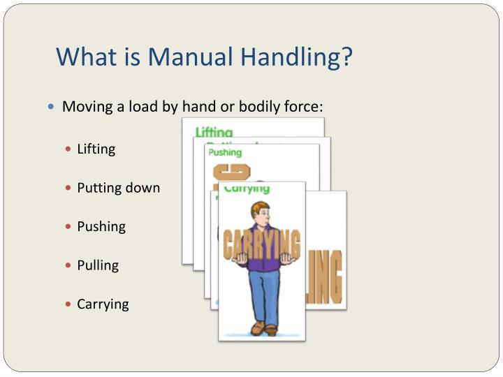 What is manual handling