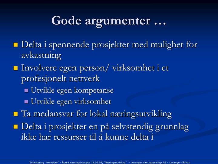 Gode argumenter …