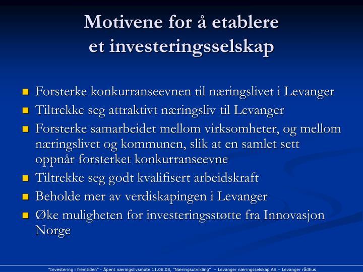 Motivene for å etablere
