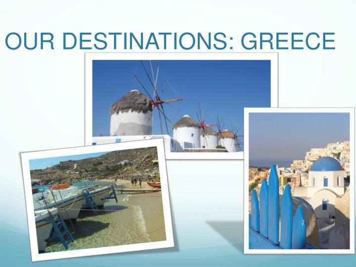 OUR DESTINATIONS: GREECE