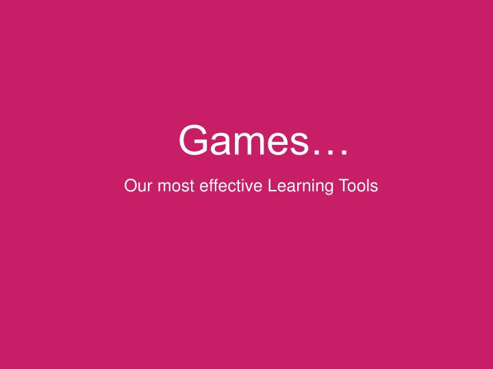 Our most effective Learning Tools