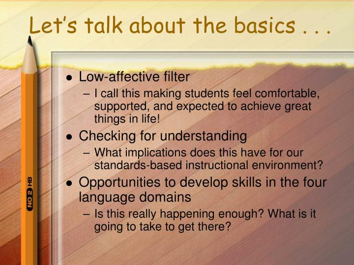 Let's talk about the basics . . .