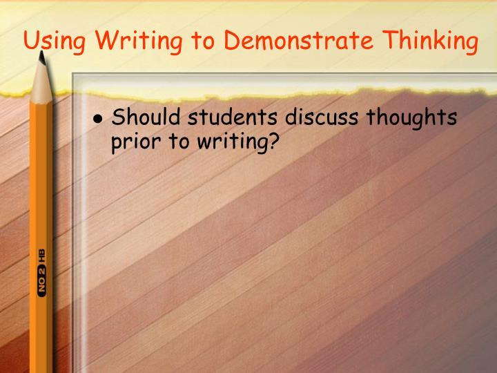 Using Writing to Demonstrate Thinking