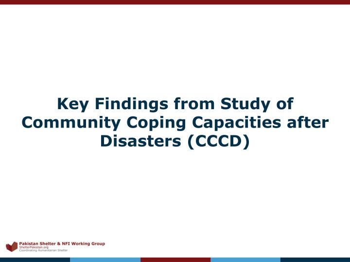 Key Findings from Study of Community Coping Capacities after Disasters (CCCD)