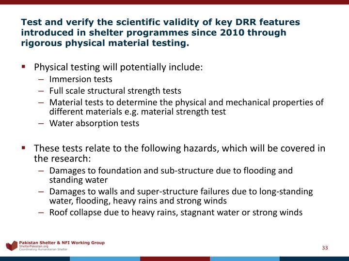Test and verify the scientific validity of key DRR features introduced in shelter programmes since 2010 through rigorous physical material testing.