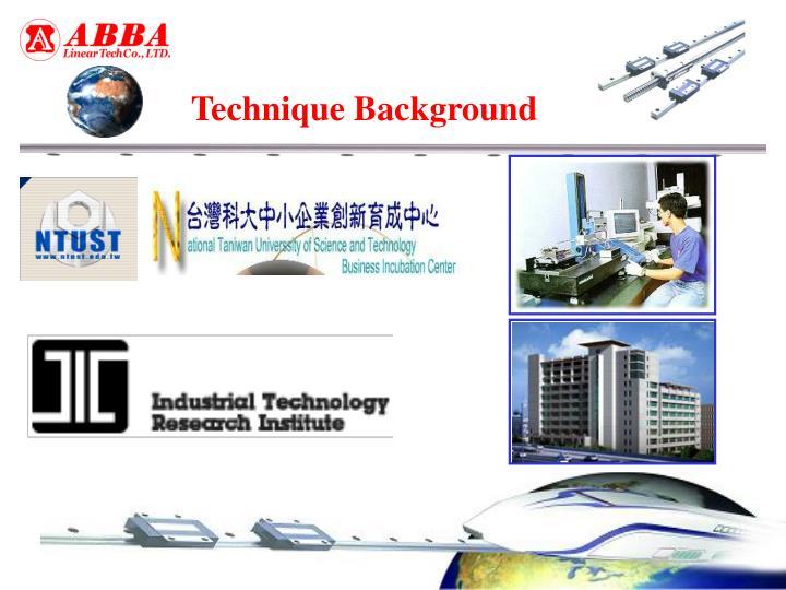 Technique Background