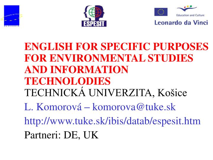 ENGLISH FOR SPECIFIC PURPOSES FOR ENVIRONMENTAL STUDIES AND INFORMATION TECHNOLODIES