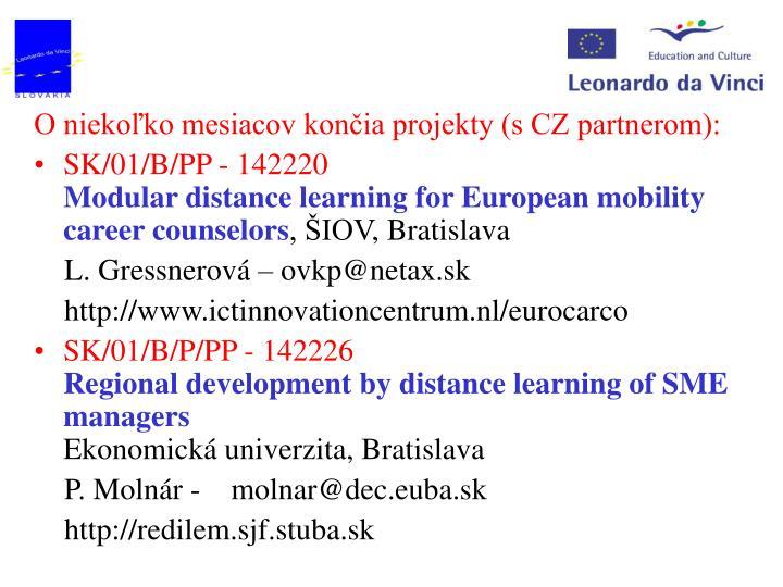 O niekoľko mesiacov končia projekty (s CZ partnerom):