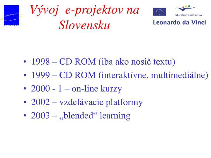 V voj e projektov na slovensku