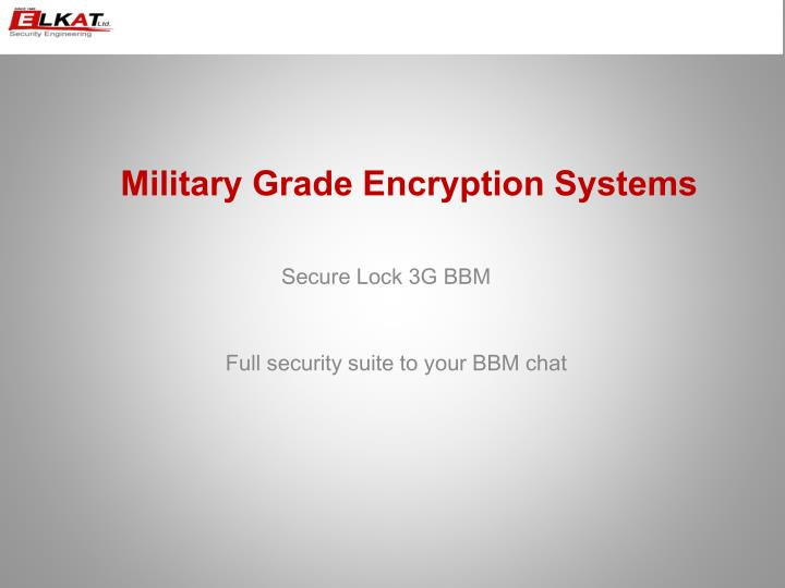 Military Grade Encryption Systems