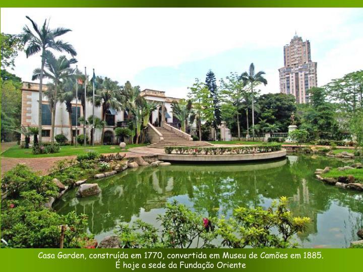 Casa Garden, construída em 1770, convertida em Museu de Camões em 1885.